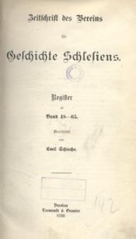 Zeitschrift des Vereins für Geschichte Schlesiens. Register zu Band 48-65