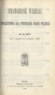 Sprawozdanie Wydziału Towarzystwa dla Popierania Nauki Polskiej za rok 1907