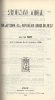 Sprawozdanie Wydziału Towarzystwa dla Popierania Nauki Polskiej za rok 1909