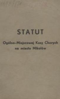 Statut Ogólno-Miejscowej Kasy Chorych na miasto Mikołów
