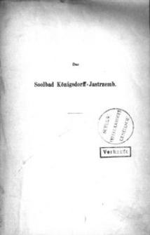 Das Soolbad Königsdorff-Jastrzemb. Dritter Badebericht