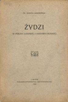 Żydzi w poezyi ludowej i historyi ruskiej