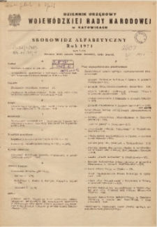 Dziennik Urzędowy Wojewódzkiej Rady Narodowej w Katowicach. Skorowidz alfabetyczny, rok 1971
