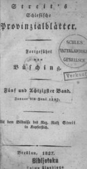 Schlesische Provinzialblätter, 1827, 85. Bd., 1/6. St.: Januar/Juni