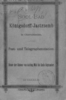 Sool-Bad Königsdorff Jastrzemb in Oberschlesien. Post- und Telegraphenstation