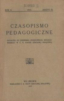 Czasopismo Pedagogiczne. Dodatek do Dziennika Urzędowego, Redagowanego w C.K. Radzie Szkolnej Krajowej. 1913 z. 3