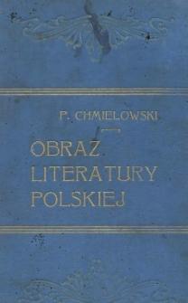 Obraz literatury polskiej w streszczeniach i celniejszych wyjątkach. T. 1