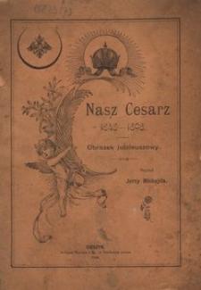 Nasz Cesarz. 1848-1898. Obrazek jubileuszowy