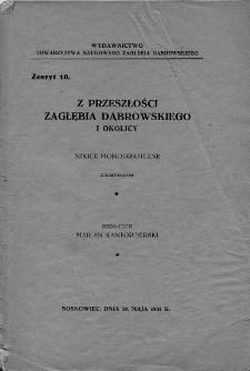 Z przeszłości Zagłębia Dąbrowskiego i okolicy : szkice monograficzne z ilustracjami. Z. 10