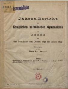 Jahres-Bericht des Königlichen Katholischen Gymnasiums zu Leobschütz über das Schuljahr von Ostern 1892 bis dahin 1893