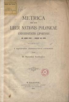 Metrica nec non Liber Nationis Polonicae Universitatis Lipsiensis ab anno 1409 - usque ad 1600