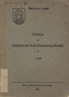 Beiträge zur Geschichte der Stadt Hindenburg Oberschl. Heft 1
