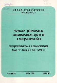 Wykaz jednostek administracyjnych i miejscowości województwa legnickiego. Stan w dniu 31 XII 1995 r.