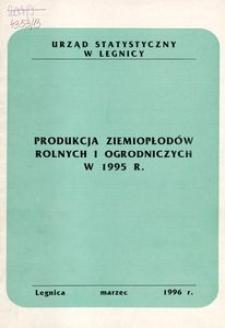Produkcja ziemiopłodów rolnych i ogrodniczych w 1995 r.