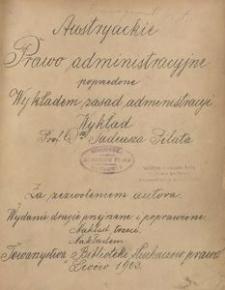 Austryackie prawo administracyjne poprzedone [właśc. poprzedzone] Wykładem zasad administracyi