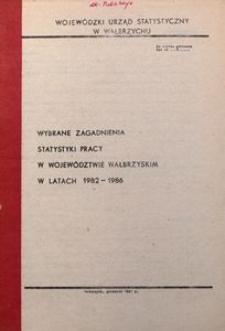 Wybrane zagadnienia statystyki pracy w województwie wałbrzyskim w latach 1982 - 1986