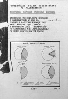 Produkcja ziemiopłodów rolnych i ogrodniczych w 1988 roku, zasoby i zapotrzebowanie pasz oraz kierunki przychodów i rozchodów zbóż i ziemniaków w gospodarce nieuspołecznionej w roku gospodarczym 1988/1989