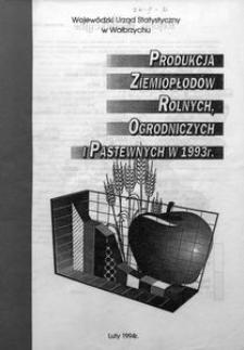 Produkcja ziemiopłodów rolnych, ogrodniczych i pastewnych w 1993 r.