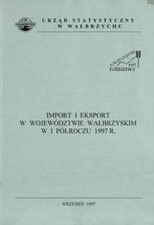 Import i eksport w województwie wałbrzyskim w I półroczu 1997 r.