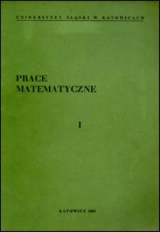 Prace Naukowe Uniwersytetu Śląskiego w Katowicach. Prace Matematyczne. [T.] 1