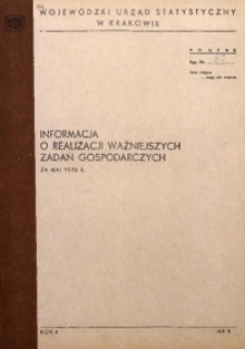 Informacja o realizacji ważniejszych zadań gospodarczych za maj 1970 r.