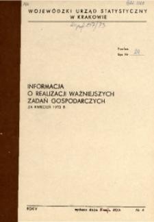 Informacja o realizacji ważniejszych zadań gospodarczych za kwiecień 1973 r.