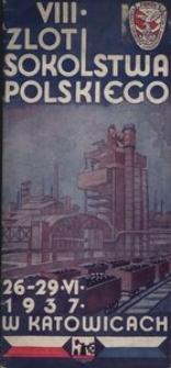 VIII Zlot Sokolstwa Polskiego. 26-29 VI 1937 w Katowicach