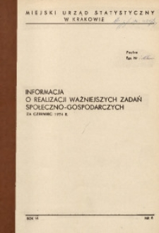 Informacja o realizacji ważniejszych zadań społeczno - gospodarczych za czerwiec 1974 r.