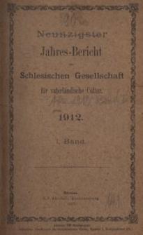 Jahres-Bericht der Schlesischen Gesellschaft für vaterlandische Cultur. 1912, 1. Bd.