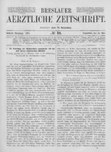 Breslauer Aerztliche Zeitschrift, 1884, Jg. 6, No. 10