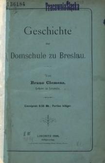 Geschichte der Domschule zu Breslau