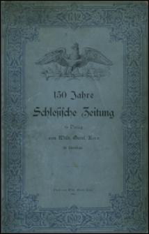 150 Jahre Schlesische Zeitung, 1742-1892 : ein Beitrag zur vaterländischen Kultur-Geschichte