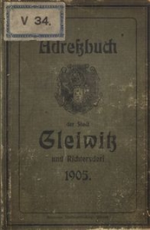 Neues Adress- und Geschäfts-Handbuch von Gleiwitz und der Ortschaft Richtersdorf 1905