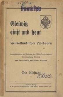 Gleiwitz einst und heut. Heimatkundlicher Lesebogen. [H. 1], Die Altstadt
