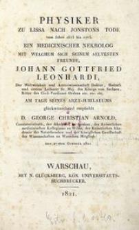 Physiker zu Lissa nach Jonstons Tode vom Jahre 1675 bis 1775. Ein medicinischer Nekrolog mit welchem sich seinem aeltesten Freunde, Johann Gottfried Leonhardi [...] empfiehlt