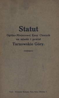Statut Ogólno-Miejscowej Kasy Chorych na miasto i powiat Tarnowskie Góry