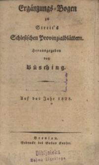 Erganzungs-Bogen zu Streit's Schlesischen Provinzialblattern, 1828, 88. Bd., 1. St.: Januar