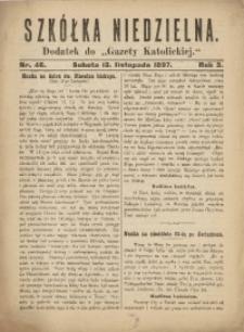 Szkółka Niedzielna. 1897, R. 1, nr 46
