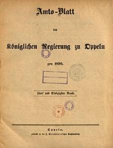 Chronologisches Verzeichniß der Bekanntmachungen, welche in den im Jahre 1890 ausgegebenen Amtsblättern der Königlichen Regierung zu Oppeln erschienenen sind