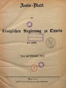 Chronologisches Verzeichniß der Bekanntmachungen, welche in den im Jahre 1894 ausgegebenen Amtsblättern der Königlichen Regierung zu Oppeln erschienenen sind
