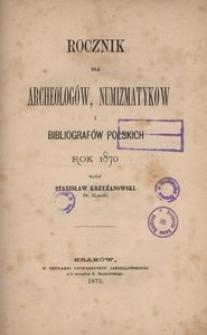 Rocznik dla Archeologów, Numizmatyków i Bibliografów Polskich. Rok 1870