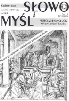 Słowo i Myśl. Przegląd Ewangelicki. Miesięcznik Społeczno- Kulturalny, 1998, nr 6 (19)