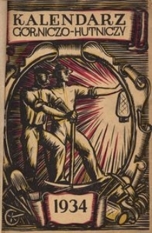 Kalendarz Górniczo-Hutniczy na Rok Zwyczajny 1934