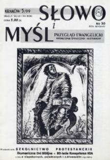 Słowo i Myśl. Przegląd Ewangelicki. Miesięcznik Społeczno- Kulturalny, 1999, nr 5 (30)