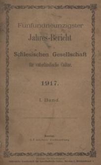 Jahres-Bericht der Schlesischen Gesellschaft für vaterlandische Cultur. 1917, 1. Bd.
