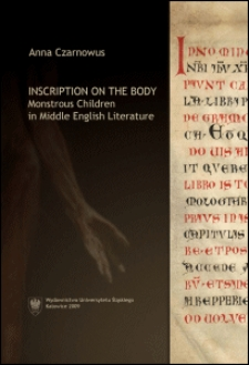 Inscription on the body : monstrous children in Middle English literature