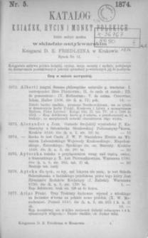 Katalog książek, rycin i monet polskich które nabyć można w składzie antykwarskim Księgarni D. E. Friedleina w Krakowie. 5