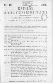 Katalog książek, rycin i monet polskich które nabyć można w składzie antykwarskim Księgarni D. E. Friedleina w Krakowie. 10