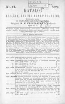 Katalog książek, rycin i monet polskich które nabyć można w składzie antykwarskim Księgarni D. E. Friedleina w Krakowie. 11