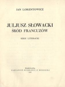 Juljusz Słowacki śród Francuzów. Szkic literacki